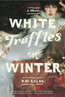 White Truffles in Winter By Kelby, N. M.