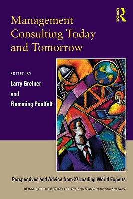 Management Consulting Today and Tomorrow By Greiner, Larry/ Poulfelt, Flemming (EDT)